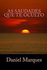 As Saudades Que Te Oculto by Daniel Marques (2010, Paperback)