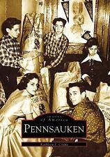 Images of America Ser.: Pennsauken by Kathleen J. Crane (1997, Paperback)