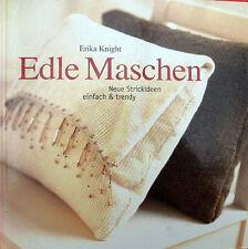Strickbuch Edle Maschen Neue Strickideen Einfach und trendy von Erika Knight
