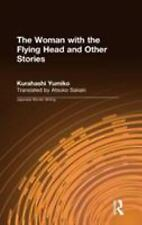 The Woman With the Flying Head and Other Stories (Japanese Women Writing)
