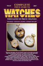 Complete Price Guide to Watches 2015 : Thousands of Price Changes by Tom, Sr....
