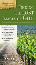 Finding the Lost Images of God Ancient Context, Ancient Faith