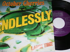 "7"" - October Cherries - Endlessly & Large Time - MINT 1980 # 4359"