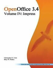 OpenOffice 3. 4 Volume IV: Impress : Black and White by Christopher Cain and...