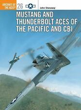 Mustang and Thunderbolt Aces of the Pacific and CBI (Osprey Aircraft of the Aces