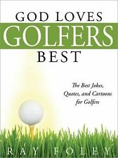 Ray Foley - God Loves Golfers Best (2013) - Used - Trade Paper (Paperback)