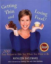 Getting Thin and Loving Food Chef Kathleen Daelemans Food Network 200 Recipes HC