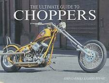 The Ultimate Guide to Choppers by John Carroll, Garry Stuart (Paperback /...