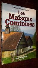 LES MAISONS COMTOISES - Chloé Chamouton 2009 - Franche-Comté