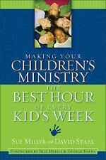 Making Your Children's Ministry the Best Hour of Every Kid's Week by Sue...