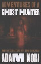 NEW - Adventures of a Ghost Hunter: My Investigations Into the Darkness