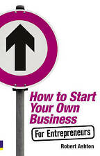 How to Start Your Own Business for Entrepreneurs,VERYGOOD Book