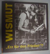 """SAG/SDAG Wismut """"ERZ für den Frieden ?"""" Firmengeschichte Aue Erzgebirge"""