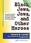 Black Jews, Jews, and Other Heroes: How Grassroots Activism Led to the Rescue of