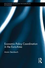 Economic Policy Coordination in the Euro Area (Routledge Studies in the European