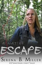 A Way of Escape : A Novel by Serena B Miller (2014, Paperback)