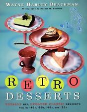 Retro Desserts: Totally Hip, Updated Classic Desserts from the '40s, '50s, '60s