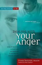 Dealing with Your Anger: Self-Help Solutions for Men Donovan, Frank, Creighton,