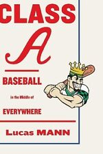 Class A Baseball In the Middle of Everywhere - HC w/DJ 1st PRINT 2013