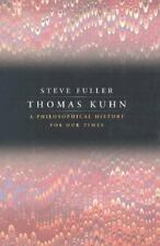 Thomas Kuhn: A Philosophical History for Our Times by Fuller, Steve
