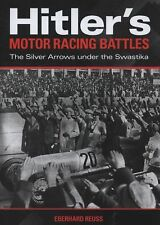 Hitler's Motor Racing Battles: The Silver Arrows under the Swastika