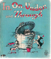 IN, ON, UNDER, AND THROUGH by Joan Potter & Stina Nagel (1965) Whitman T-A-T HC