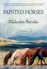 Painted Horses by Malcolm Brooks (2014, Hardcover)