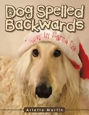 Dog Spelled Backwards by Arlette Martin (2015, Paperback)