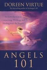 Angels 101 : An Introduction to Connecting, Working, and Healing with the...
