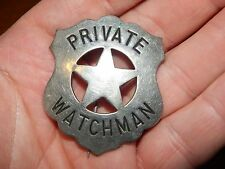 ANTIQUE OBSOLETE PRIVATE WATCHMAN BADGE SECURITY OFFICER GUARD