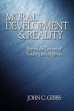 Moral Development and Reality: Beyond the Theories of Kohlberg and Hoffman