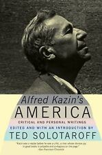 Alfred Kazin's America: Critical and Personal Writings by Kazin, Alfred, Solota