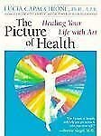 Picture of Health: Healing Your Life with Art, Capacchione, Lucia, Cappachione,