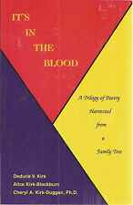It's in the Blood : A Trilogy of Poetry Harvested from a Family Tree by...