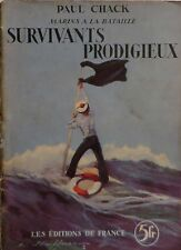 CHACK. Marins à la bataille. Survivants prodigieux. Editions de France.