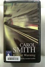 Without Warning by Carol Smith: Unabridged Cassette Audiobook (G4)