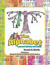 The Alphabet : Learned Quickly and Easily by Brenda G. Martin (2015, Paperback)