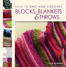 How to Knit and Crochet Blocks Blankets & Throws Luise Roberts