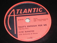 Clyde McPhatter: That's Enough For Me / No Love Like Her Love 78 - Atlantic 1170