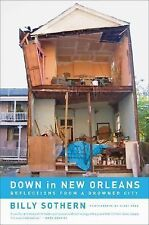 Down in New Orleans: Reflections from a Drowned City by Billy Sothern SIGNED