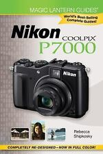 Magic Lantern Guides: Nikon Coolpix P7000 by Lark Books Staff and Rebecca L....