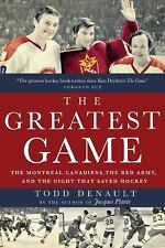 The Greatest Game: The Montreal Canadiens, the Red Army, and the Night That Save