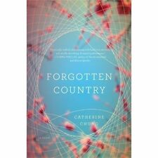 Forgotten Country by Catherine Chung (2013, Paperback)