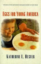 Bakeless Prize: Eggs for Young America by Katherine L. Hester 1997 Hardcover New