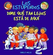 Dime Qui Tan Lejos Esta de Aqum (Estupendos (Whiz Kids)) (Spanish Edit-ExLibrary