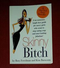 SKINNY BITCH Tough Love Guide 4 Savvy Girls Stop Eating Crap Look Fabulous VEGAN