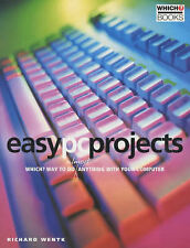 """Wentk, Richard Easy PC Projects: """"Which?"""" Way to Do Almost Anything with Your Co"""