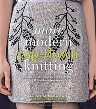 More Modern Top-Down Knitting: 24 Garments Based on Barbara G. Walker's 12 Top-D