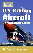 Jane's U.S. Military Aircraft Recognition Guide by Holmes, Tony