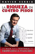 La riqueza en cuatro pisos / Four Steps to Wealth (Spanish Edition), Serbia, Xav